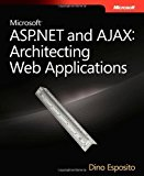 Book Cover Microsoft ASP.NET and AJAX: Architecting Web Applications (PRO-Developer) 1st (first) Edition by Esposito, Dino published by MICROSOFT PRESS (2009)