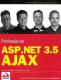 Book Cover Professional ASP.NET 3.5 AJAX (Wrox Programmer to Programmer) by Evjen, Bill, Gibbs, Matt, Wahlin, Dan, Reed, Dave published by John Wiley & Sons (2009)