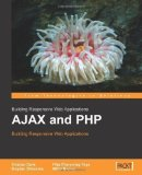 Book Cover AJAX and PHP: Building Responsive Web Applications by Cristian Darie, Bogdan Brinzarea, Filip Chereches-Tosa, Miha published by Packt Publishing (2006)
