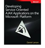 Book Cover Developing Service-oriented AJAX Applications on the Microsoft Platform (PRO-Developer) (Paperback) - Common