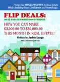 Book Cover Flip Deals:  How to Make $3,000 or More This Month Without Buying Houses, Getting Loans, or Fixing Up Ugly Houses