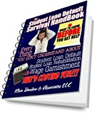 Book Cover The Student Loan Default Survival HandBook: Everything You Don't Understand About Student Loan Default, Student Loan Rehabilitation & Wage Garnishment That's Costing You!
