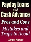 Book Cover Payday Loans and Cash Advance: Pros and Cons - Mistakes and Traps to Avoid