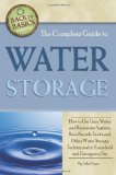 Book Cover The Complete Guide to Water Storage: How to Use Gray Water and Rainwater Systems, Rain Barrels, Tanks, and Other Water Storage Techniques for Household and Emergency Use (Back to Basics Conserving) [Paperback] [2011] (Author) Julie Fryer