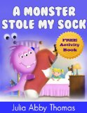 Book Cover Childrens Ebook: A Monster Stole My Sock (Book Two)(A Funny And Beautifully Illustrated Children's Bedtime Rhyming Picture Book For Ages 2-8) (A Monster Stole My Shoe Series)