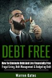Book Cover DEBT FREE: How To Eliminate Debt And Live Financially Free - Frugal Living, Debt Management & Budgeting Debt (Debt Consolidation, Financial Freedom, Frugal, ... Card Debt, Credit Repair, Student Loans)
