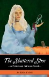 Book Cover The Shattered Shoe (Pernicious Princess Trilogy Book 1)