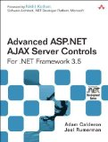 Book Cover Advanced ASP.NET AJAX Server Controls For .NET Framework 3.5 by Calderon, Adam Published by Addison-Wesley Professional 1st (first) edition (2008) Paperback