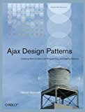 Book Cover Ajax Design Patterns by Mahemoff, Michael Published by O'Reilly Media 1st (first) edition (2006) Paperback