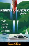 Book Cover The Single Shoe Mystery (Rigging A Murder Book 1)