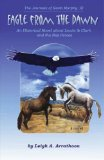Book Cover Eagle from the Dawn: An Historical Novel about Lewis and Clark and the Nez Perces (The Journals of Kevin Murphy Book 3)