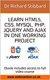 Book Cover Learn HTML5, CSS, MySQL, PHP, jQuery and AJAX in One Working Project: Ebook includes access to full video course