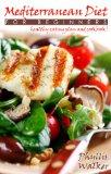 Book Cover Mediterranean Diet For Beginners:: A Delicious Mediterranean Healthy Eating Plan And Mediterranean Diet Cookbook!