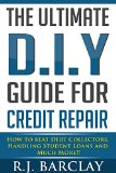 Book Cover The Ultimate D.I.Y Guide for Credit Repair:: How to beat debt collectors, Handling Students loans and much More!!!