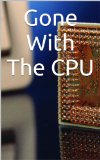 Book Cover Gone With The CPU (The Adventures of The Disk Shoe Detective Book 1)