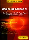 Book Cover Beginning Eclipse 4: Development of RCP, Web, Ajax, and Android applications