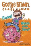 Book Cover By Krulik, Nancy Eww! What's on My Shoe? #11 (George Brown, Class Clown) (2013) Paperback
