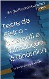 Book Cover Teste de Física - cinemáti e introdução à dinãmica: sergiorbtorres@gmail.com (Portuguese Edition)