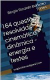 Book Cover 164 questões resolvidas - cinemática - dinâmica - energia e testes: sergiorbtorres@gmail.com (Portuguese Edition)