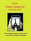 Book Cover Paris Linked Up 2016: Complete Digital Guide For Your Smart Phone, Tablet And E-Reader