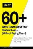 Book Cover 60+ Ways To Get Rid Of Your Student Loans (Without Paying Them): An (Almost) Comprehensive Guide To Student Loan Forgiveness And Discharge