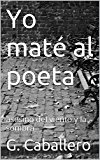 Book Cover Yo maté al poeta: asesino del viento y la sombra (Spanish Edition)