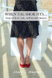 Book Cover When the Shoe Fits...: Essays of Love, Life and Second Chances