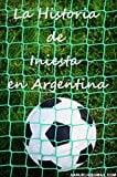 Book Cover La Historia de Iniesta en Argentina: La Verdadera Historia (Spanish Edition)