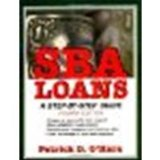 Book Cover SBA Loans: A Step-by-Step Guide by O'Hara, Patrick D. [Wiley, 2002] (Paperback) 4th Edition [Paperback]