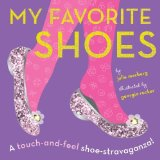 Book Cover My Favorite Shoes: A touch-and-feel shoe-stravaganza by Merberg, Julie (2013) Board book
