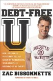 Book Cover By Zac Bissonnette Debt-Free U: How I Paid for an Outstanding College Education Without Loans, Scholarships, or Moochin (1st Edition)