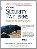 Book Cover Core Security Patterns: Best Practices and Strategies for J2EE, Web Services, and Identity Management (Sun Core Series) 1st edition by Steel, Christopher, Nagappan, Ramesh, Lai, Ray (2005) Paperback