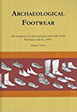 Book Cover Archaeological Footwear Development of Shoe Patterns and Styles from Prehistory Til the 1600's by Marquita Volken (1-May-2014) Hardcover