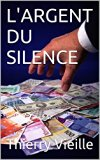 Book Cover L'ARGENT DU SILENCE: Roman (French Edition)