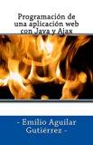 Book Cover Programación de una aplicación web con Java y Ajax (Spanish Edition)