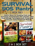 Book Cover Survival SOS Pantry Box Set: Useful Ideas for Keeping Food and Surviving in Immensely Hot Climates  plus Food Storage Techniques with Preserving Tactics ... SOS Pantry Box Set, survival guide)