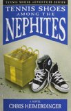 Book Cover Tennis Shoe Adventure series: Tennis Shoes Among the Nephites by Chris Heimerdinger (1999-02-01)