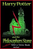 Book Cover Harry Potter & the Philosopher's Stone: Unofficial Interactive Quizbook: The Unofficial and Unauthorized Interactive Harry Potter Quiz & Trivia Book