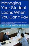 Book Cover Managing Your Student Loans When You Can't Pay: A Guide to Having Your Student Loans Forgiven, Cancelled, or Discharged