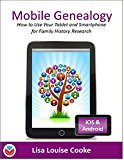 Book Cover Mobile Genealogy - How to Use Your Tablet and Smartphone for Family History Research