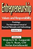 Book Cover Entrepreneurship : Values and Responsibility (Paperback)--by Wojciech W. Gasparski [2011 Edition]