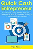 Book Cover QUICK CASH ENTREPRENEUR: How to Start Selling Affiliate Products & Other Online Services and Make a Living as a Full-Time Internet Marketer