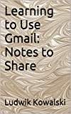 Book Cover Learning to Use Gmail: Notes to Share