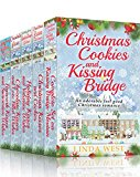 Book Cover Christmas Cookies and Kissing Bridge - The Complete Set: A Laugh Out Loud Romantic Comedy Series ( With FREE BONUS BOOK!)