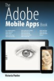 Book Cover The Adobe Mobile Apps Book: Your Complete Guide to Adobe's Creative Mobile Apps