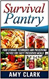 Book Cover Survival Pantry: Food Storage Techniques and Preserving Tactics for Tasty Preserved Meals (Survival, Survival Pantry, survival pantry ultimate guide)