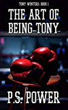 Book Cover The Art of Being Tony (Tony Winters Book 1)