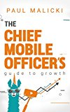 Book Cover The Chief Mobile Officer's Guide to Growth