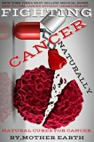 Book Cover Curing Cancer: How To Cure Cancer Natrually