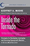 Book Cover Inside the Tornado: Strategies for Developing, Leveraging, and Surviving Hypergrowth Markets (Collins Business Essentials)